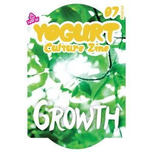 YOGURT Culture Zine Issue 7 GROWTH
