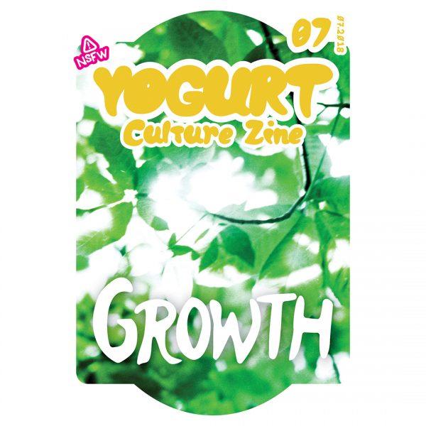 YOGURT Culture Zine Issue 7 GROWTH