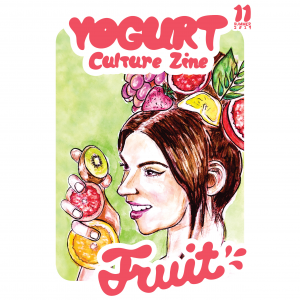 YOGURT Culture Zine Issue 11 FRUIT