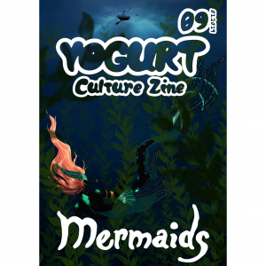 YOGURT Culture Zine Issue 9 MERMAIDS