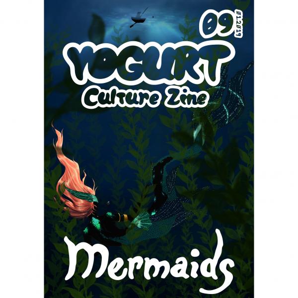 YOGURT Culture Zine Issue 9 MERMAIDS